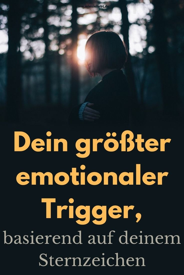 Dein-größter-emotionaler-Trigger-basierend-auf-deinem-Sternzeichen