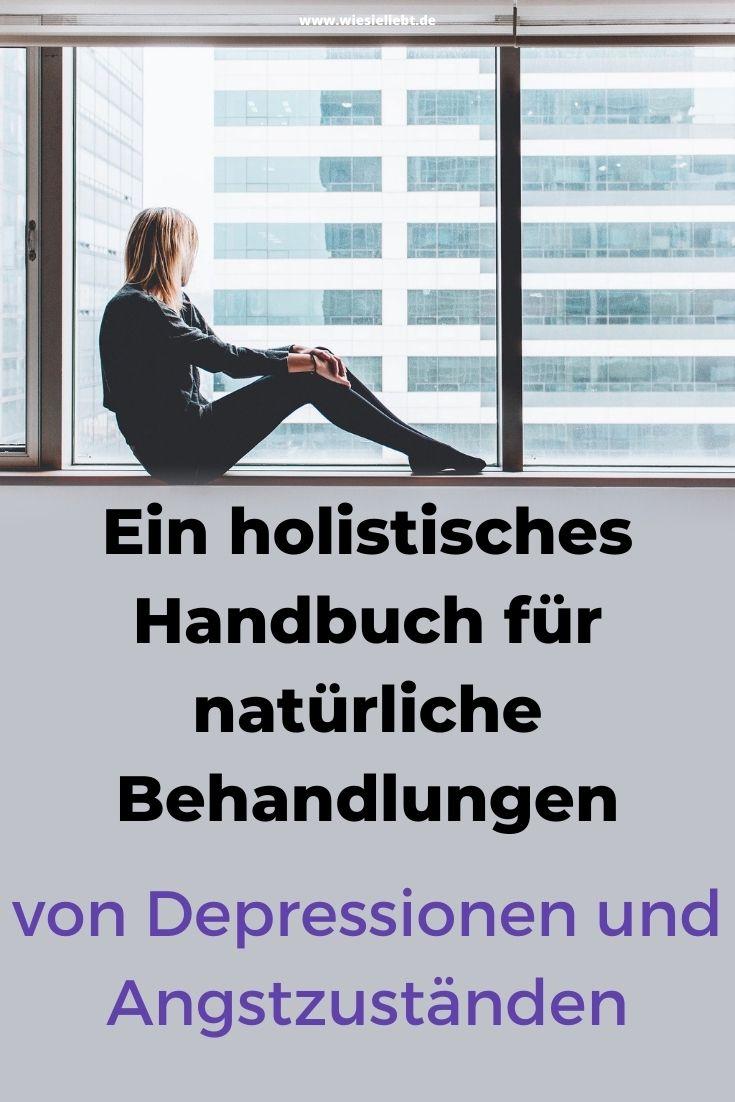 Ein-holistisches-Handbuch-für-natürliche-Behandlungen-von-Depressionen-und-Angstzuständen