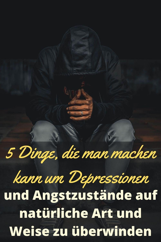 5-Dinge-die-man-machen-kann-um-Depressionen-und-Angstzustaende-auf-natuerliche-Art-und-Weise-zu-ueberwinden