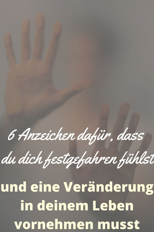 6-Anzeichen-dafuer-dass-du-dich-festgefahren-fuehlst-und-eine-Veraenderung-in-deinem-Leben-vornehmen-musst