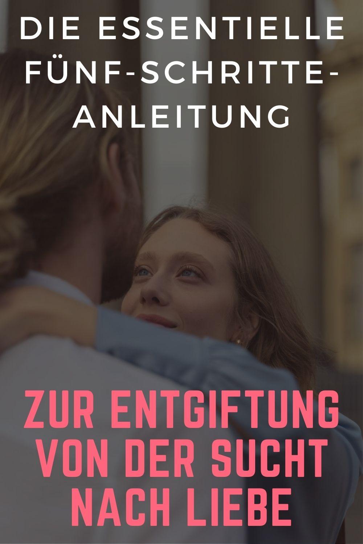 Die-essentielle-Fuenf-Schritte-Anleitung-zur-Entgiftung-von-der-Sucht-nach-Liebe.