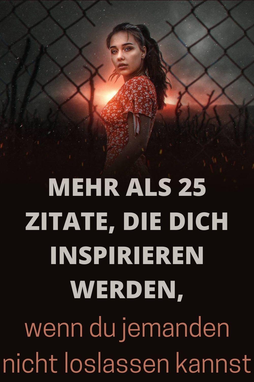 Mehr-als-25-Zitate-die-dich-inspirieren-werden-wenn-du-jemanden-nicht-loslassen-kannst