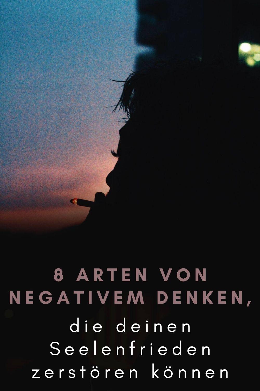 8-Arten-von-negativem-Denken-die-deinen-Seelenfrieden-zerstoeren-koennen